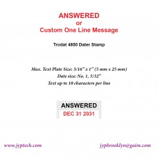 Answered w. Date or Custom One Line Message 4850 Self Inking Stamp